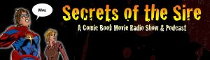 Comic Book Movie Podcast | Secrets of the Sire